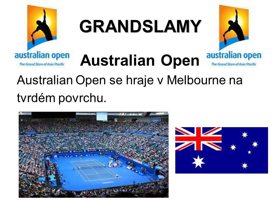 GRANDSLAMY Australian Open Australian Open se hraje v Melbourne na