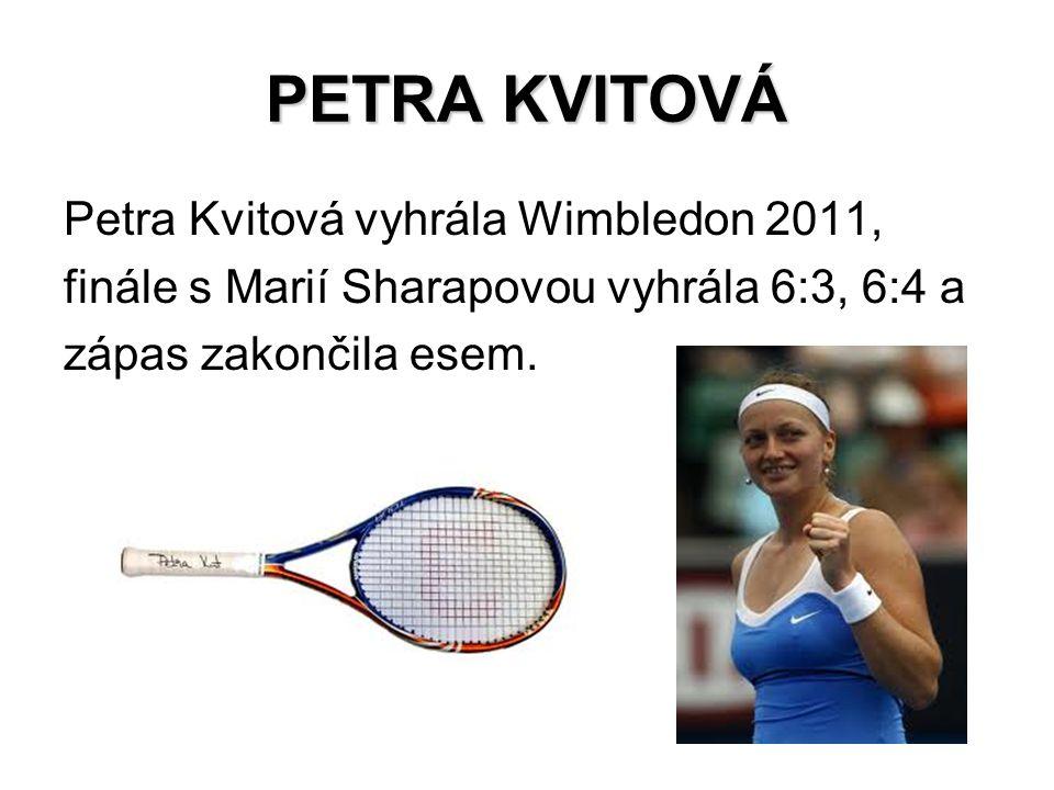 PETRA KVITOVÁ Petra Kvitová vyhrála Wimbledon 2011,