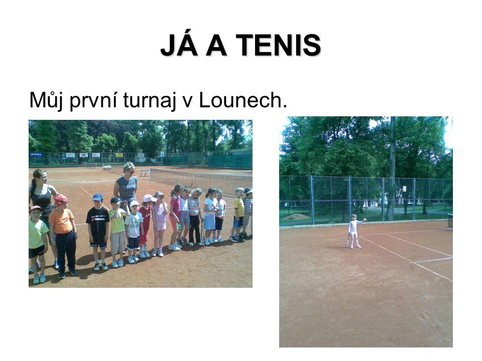 JÁ A TENIS Můj první turnaj v Lounech.