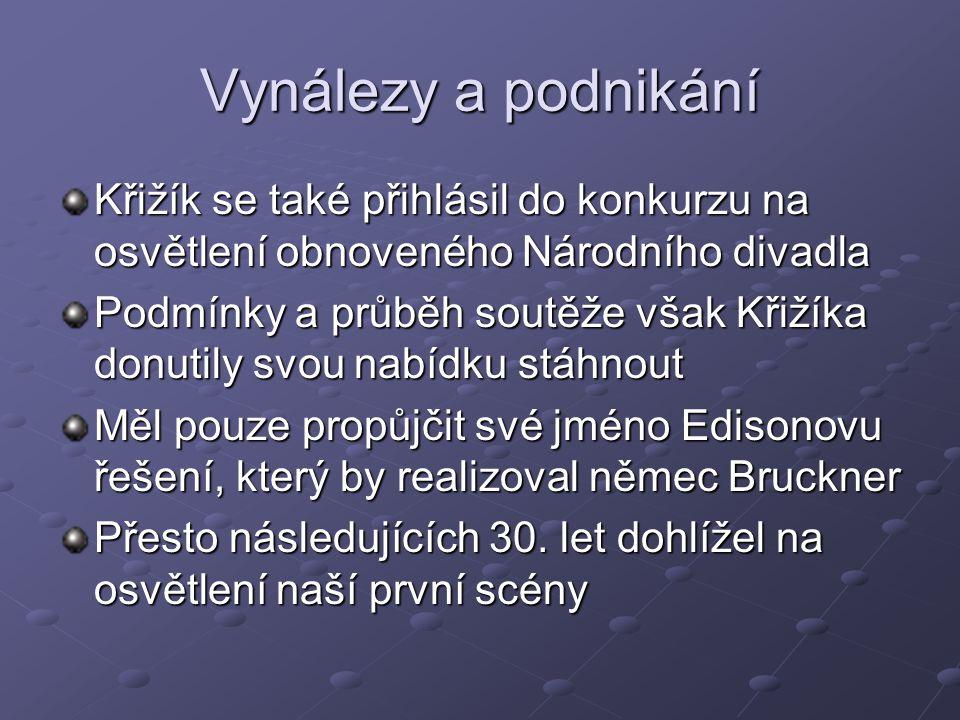 Vynálezy a podnikání Křižík se také přihlásil do konkurzu na osvětlení obnoveného Národního divadla.
