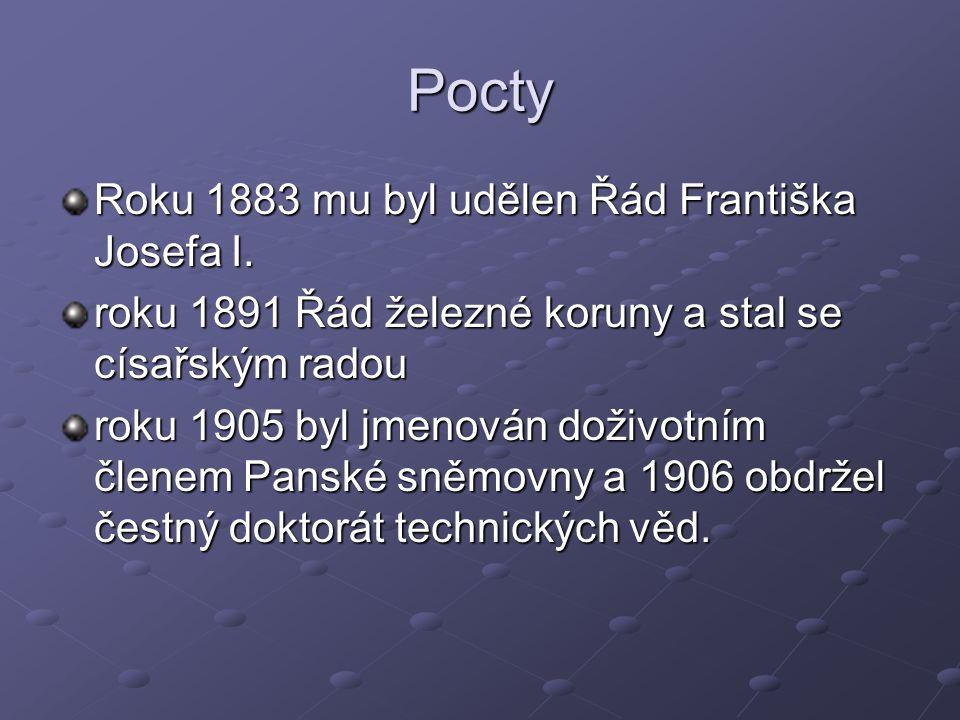 Pocty Roku 1883 mu byl udělen Řád Františka Josefa I.