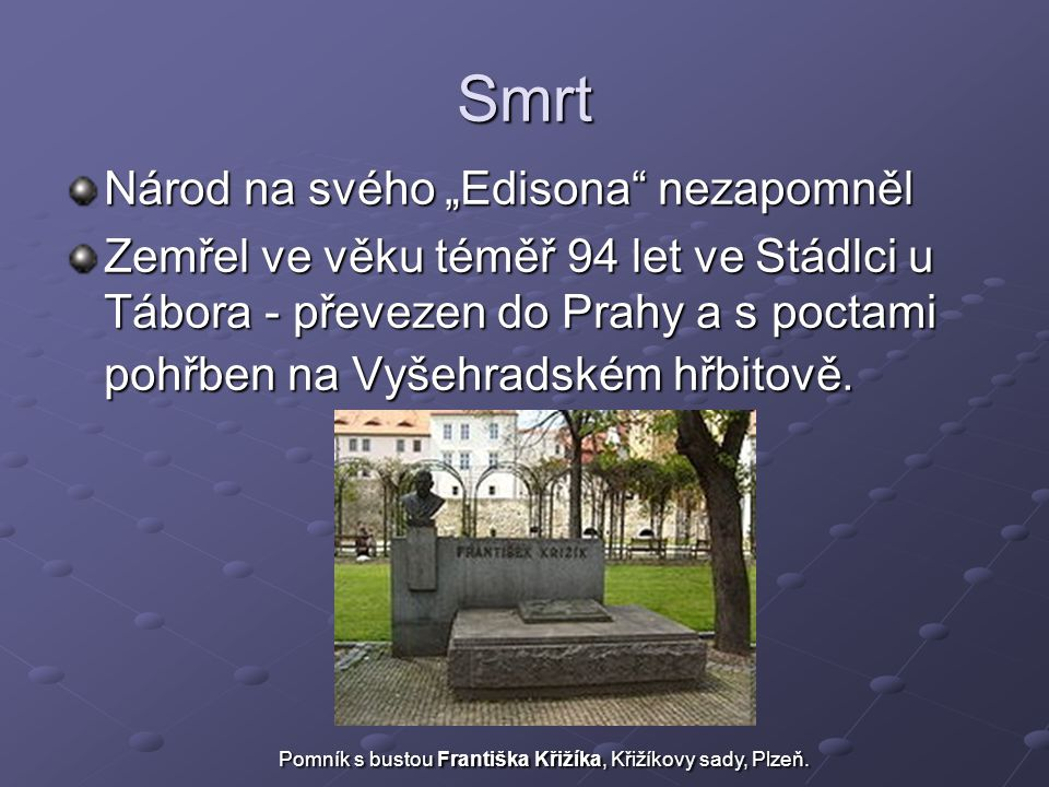 """Smrt Národ na svého """"Edisona nezapomněl"""