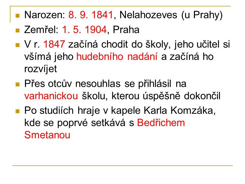 Narozen: 8. 9. 1841, Nelahozeves (u Prahy)