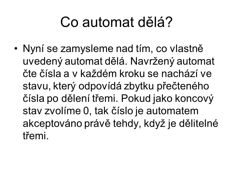 Co automat dělá