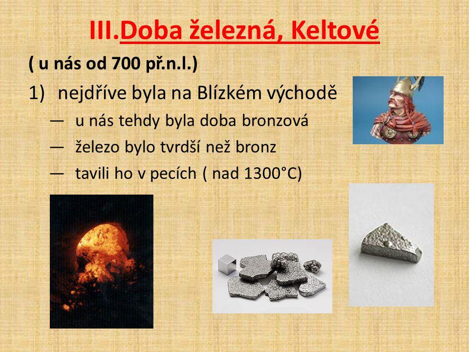 Doba železná, Keltové nejdříve byla na Blízkém východě