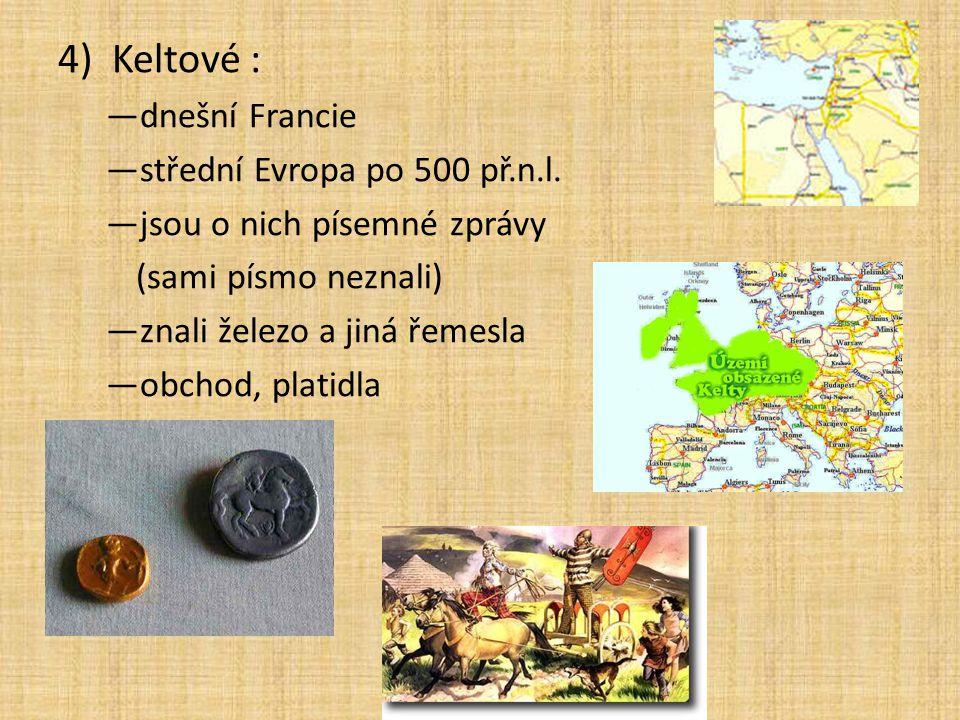 Keltové : dnešní Francie střední Evropa po 500 př.n.l.