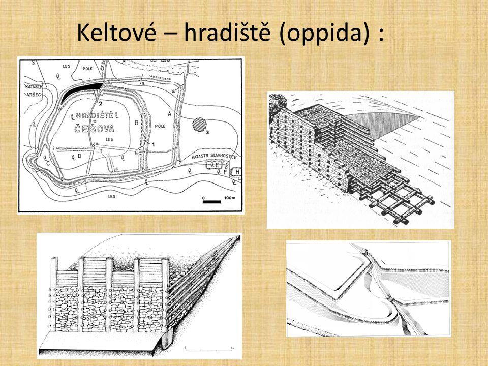Keltové – hradiště (oppida) :