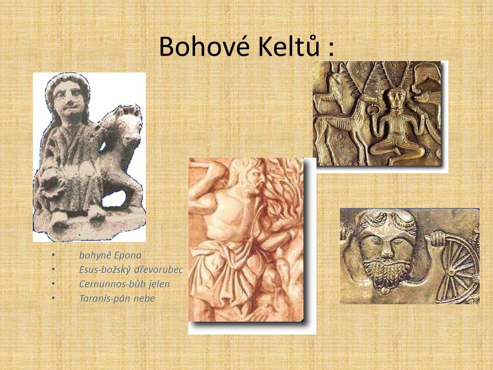 Bohové Keltů : bohyně Epona Esus-božský dřevorubec Cernunnos-bůh jelen