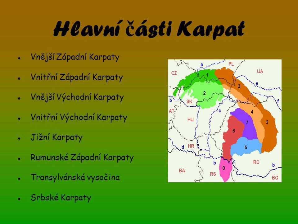 Hlavní části Karpat Vnější Západní Karpaty Vnitřní Západní Karpaty