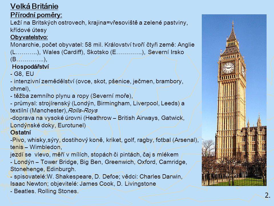 Velká Británie Přírodní poměry: 2.