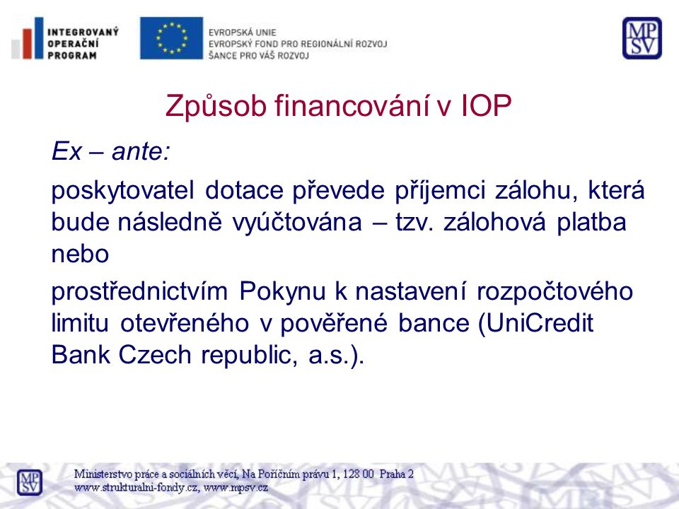 Způsob financování v IOP