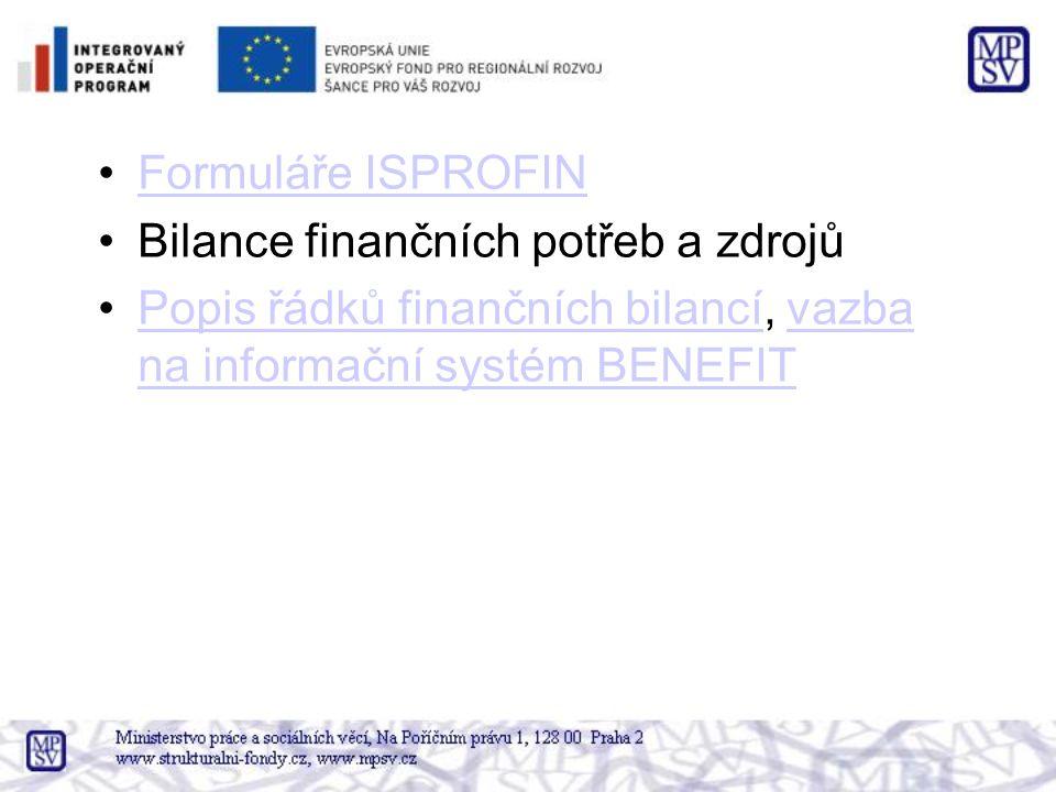 Formuláře ISPROFIN Bilance finančních potřeb a zdrojů.