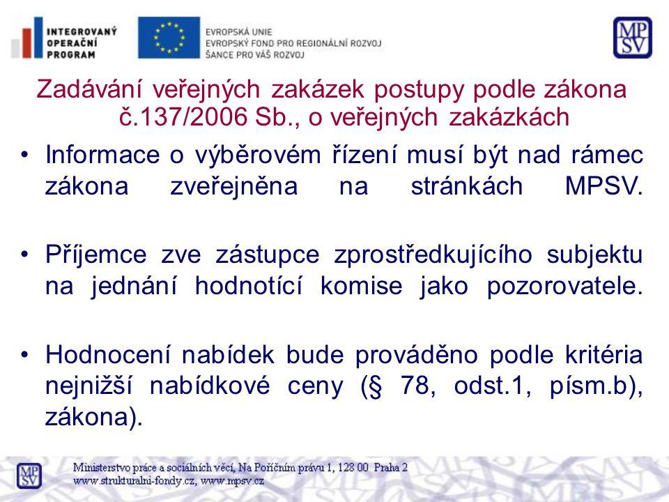 Zadávání veřejných zakázek postupy podle zákona č. 137/2006 Sb