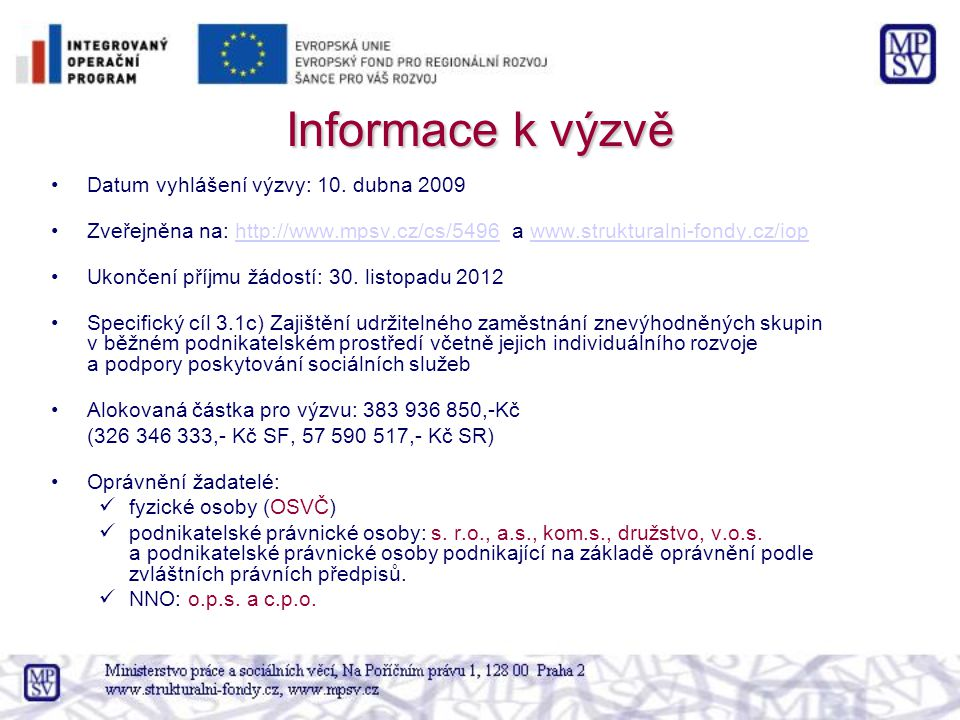 Informace k výzvě Datum vyhlášení výzvy: 10. dubna 2009