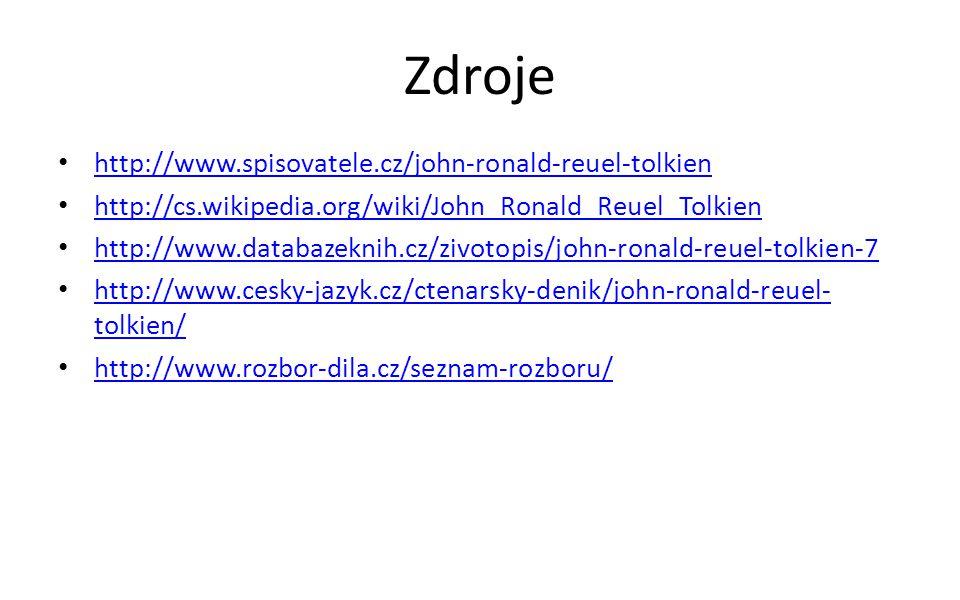 Zdroje http://www.spisovatele.cz/john-ronald-reuel-tolkien