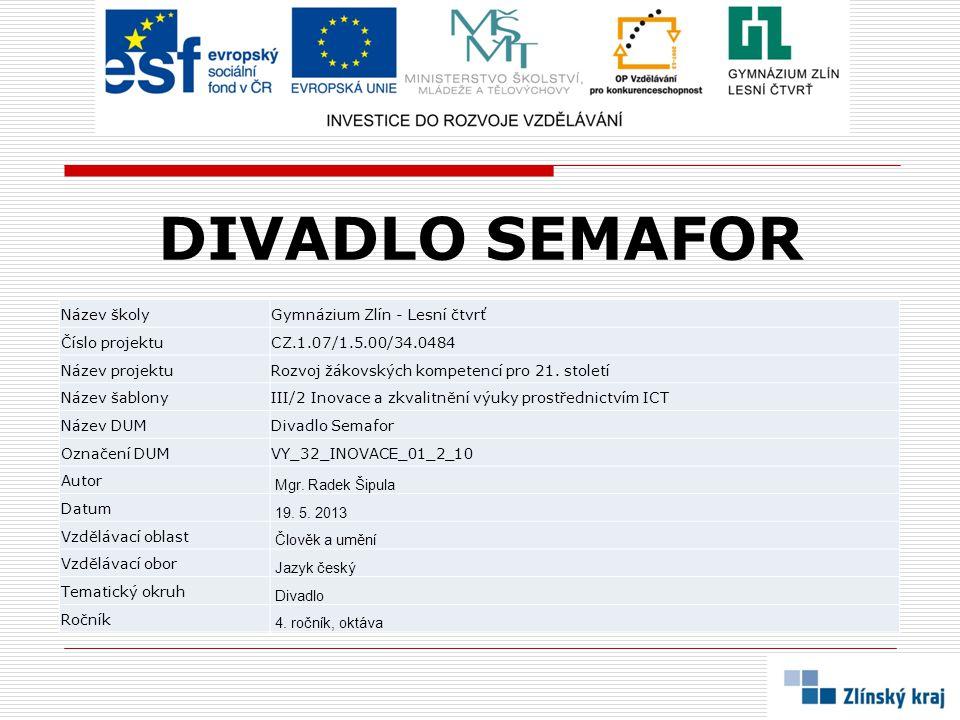 DIVADLO SEMAFOR Název školy Gymnázium Zlín - Lesní čtvrť
