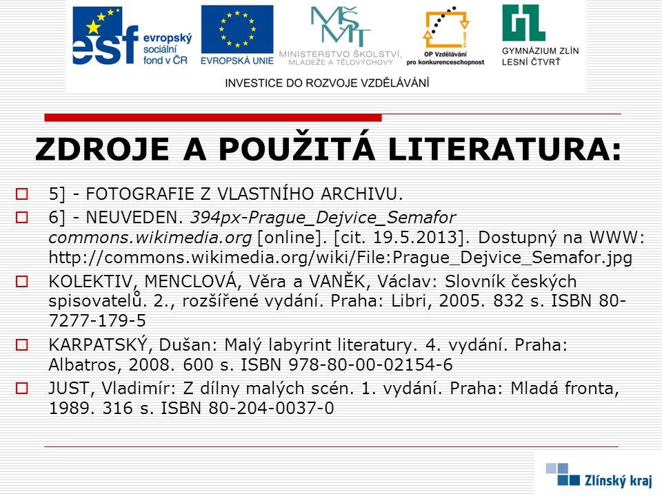 ZDROJE A POUŽITÁ LITERATURA: