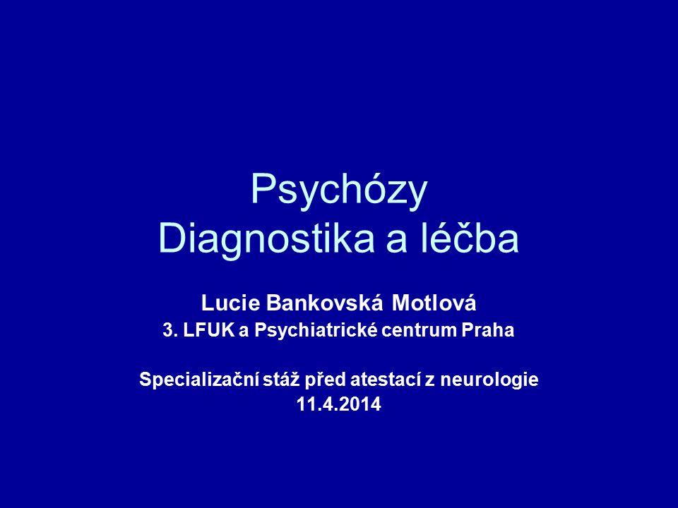 Psychózy Diagnostika a léčba