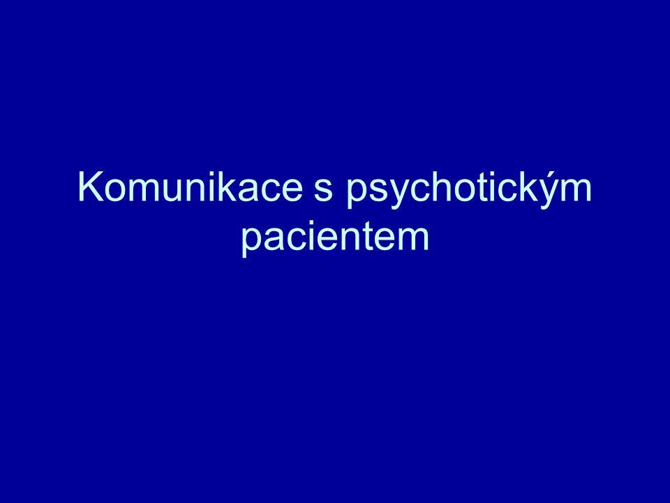 Komunikace s psychotickým pacientem