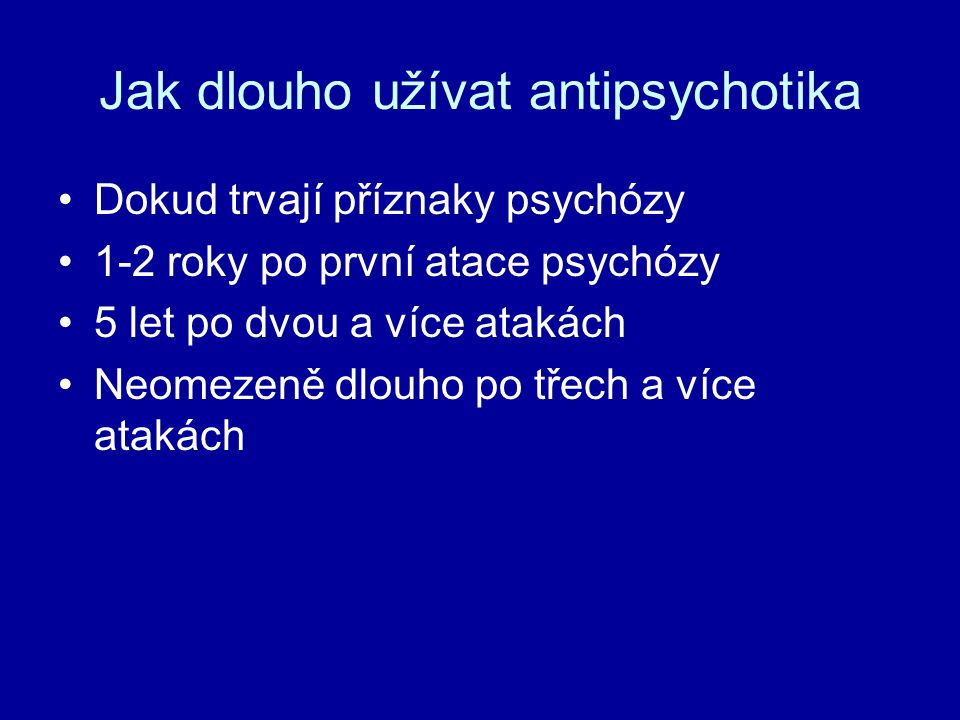 Jak dlouho užívat antipsychotika