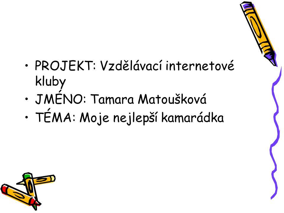 PROJEKT: Vzdělávací internetové kluby