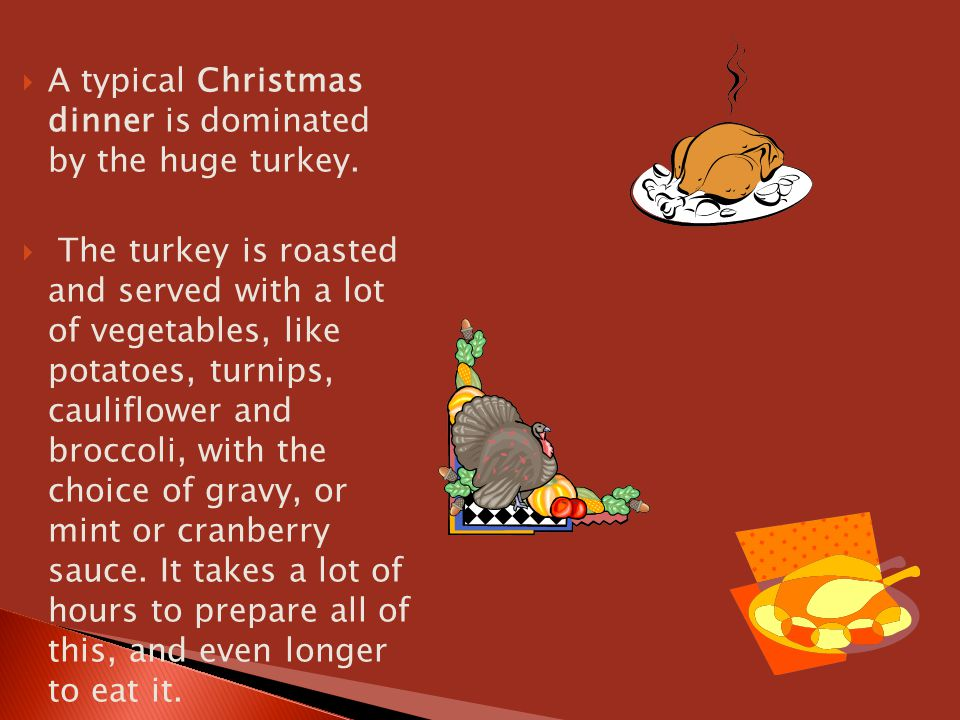 A typical Christmas dinner is dominated by the huge turkey.