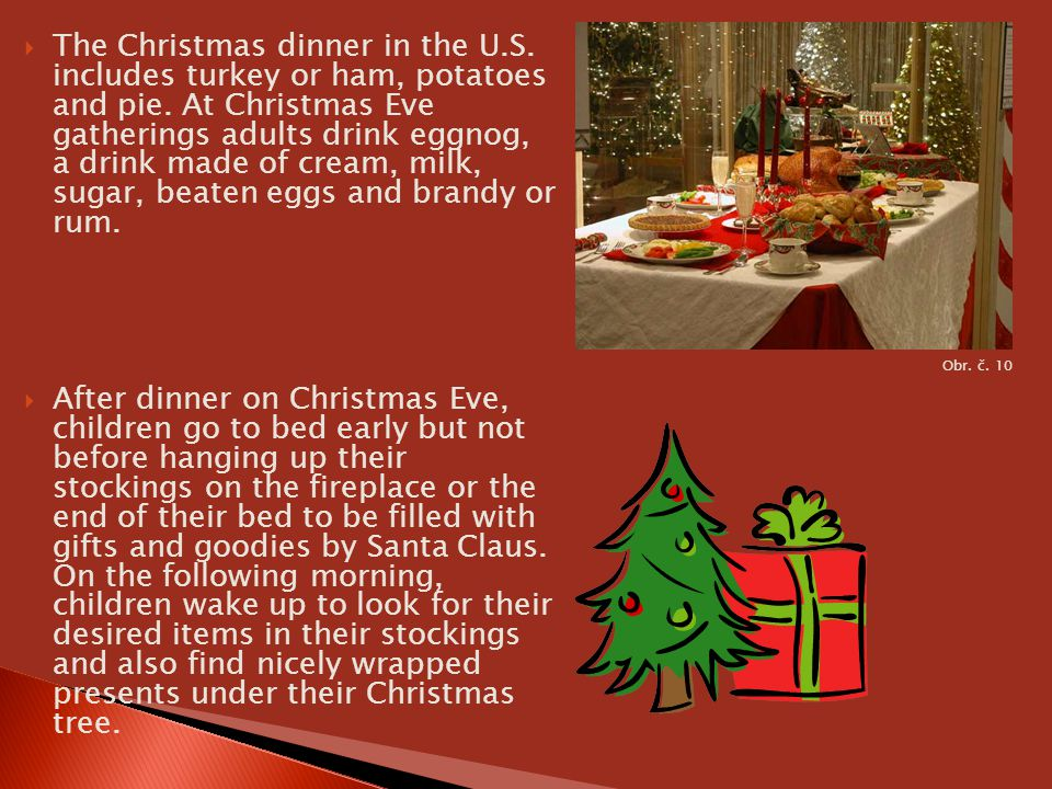 The Christmas dinner in the U. S