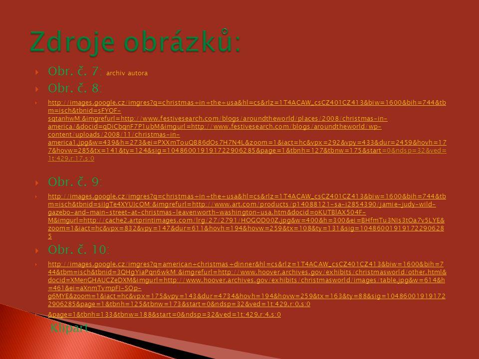 Zdroje obrázků: Obr. č. 7: archiv autora Obr. č. 8: Obr. č. 9: