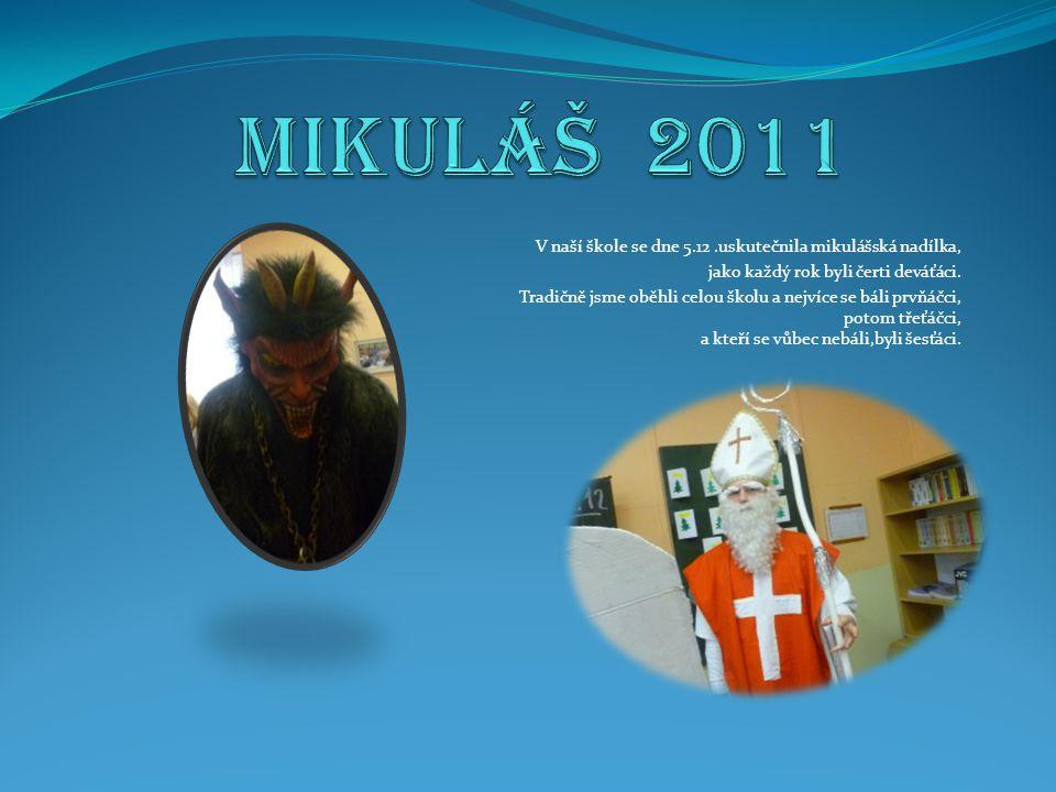 Mikuláš 2011 V naší škole se dne 5.12 .uskutečnila mikulášská nadílka,