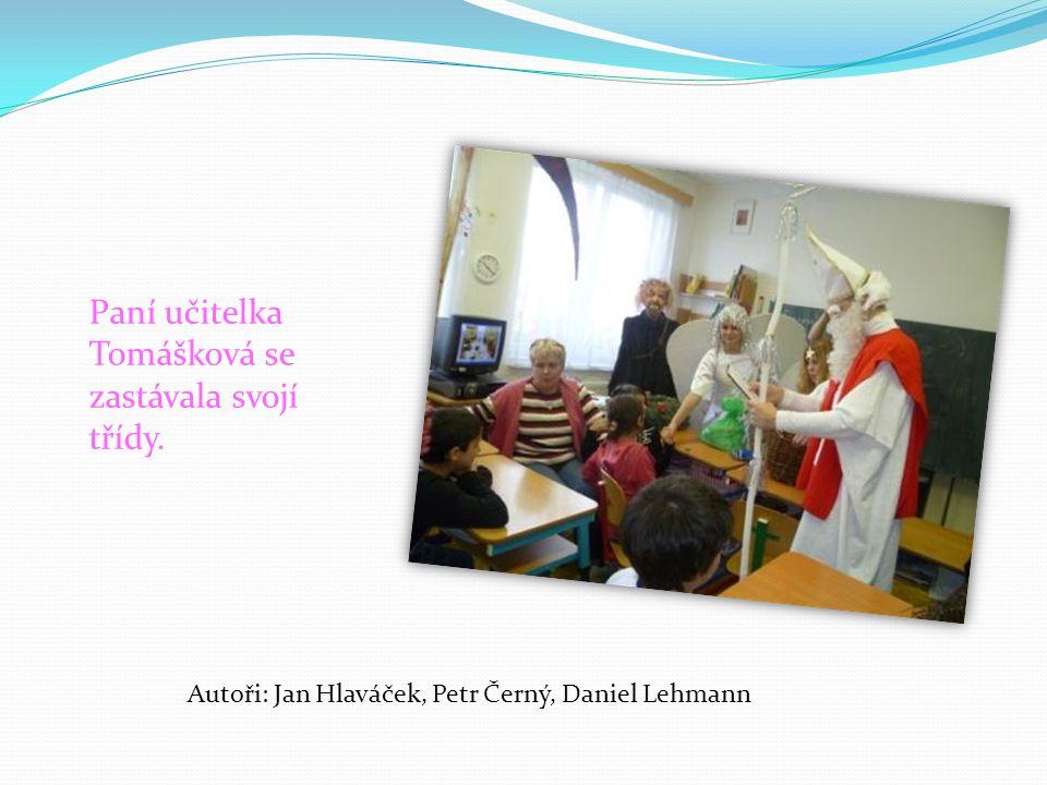 Paní učitelka Tomášková se zastávala svojí třídy.