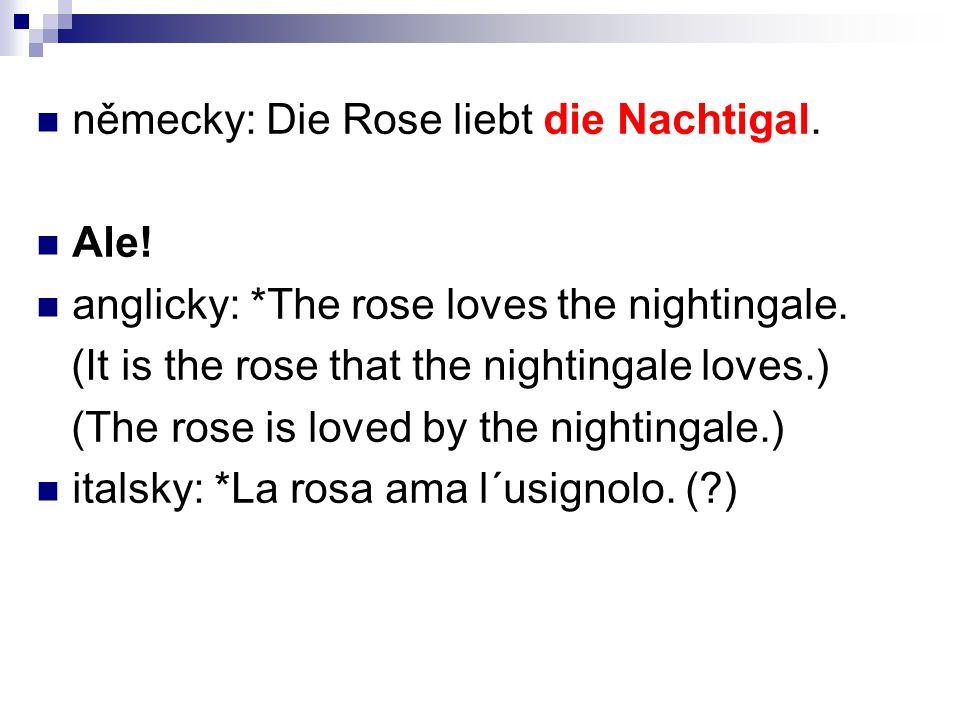 německy: Die Rose liebt die Nachtigal.