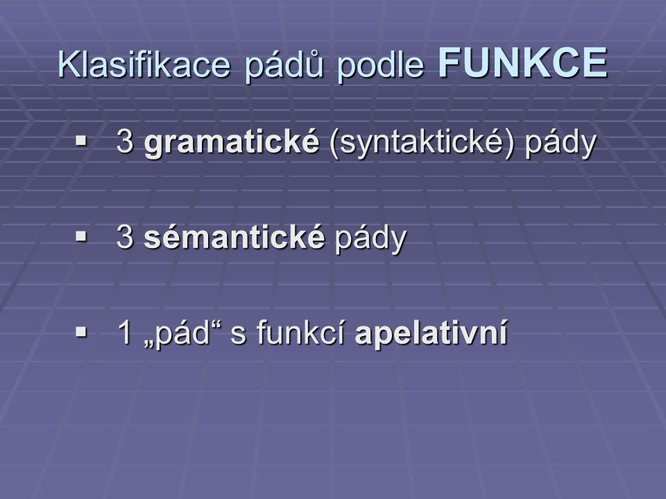 Klasifikace pádů podle FUNKCE