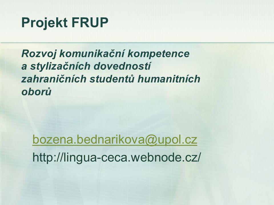 Projekt FRUP Rozvoj komunikační kompetence a stylizačních dovedností zahraničních studentů humanitních oborů