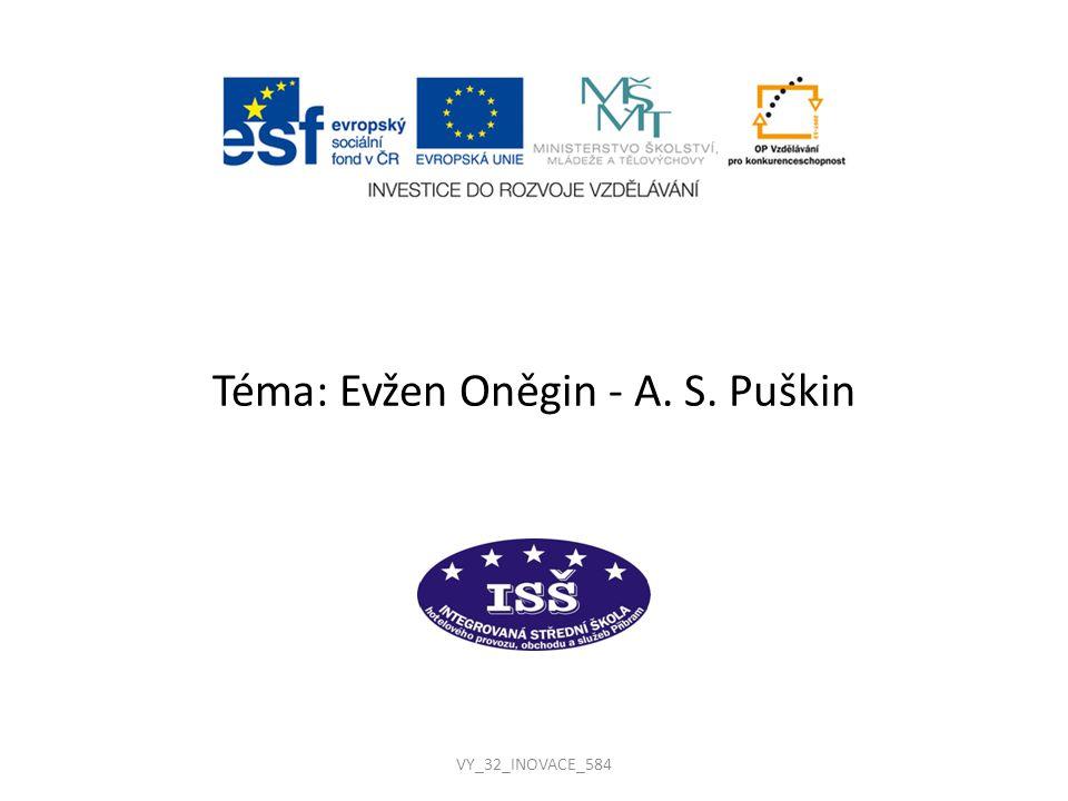 Téma: Evžen Oněgin - A. S. Puškin