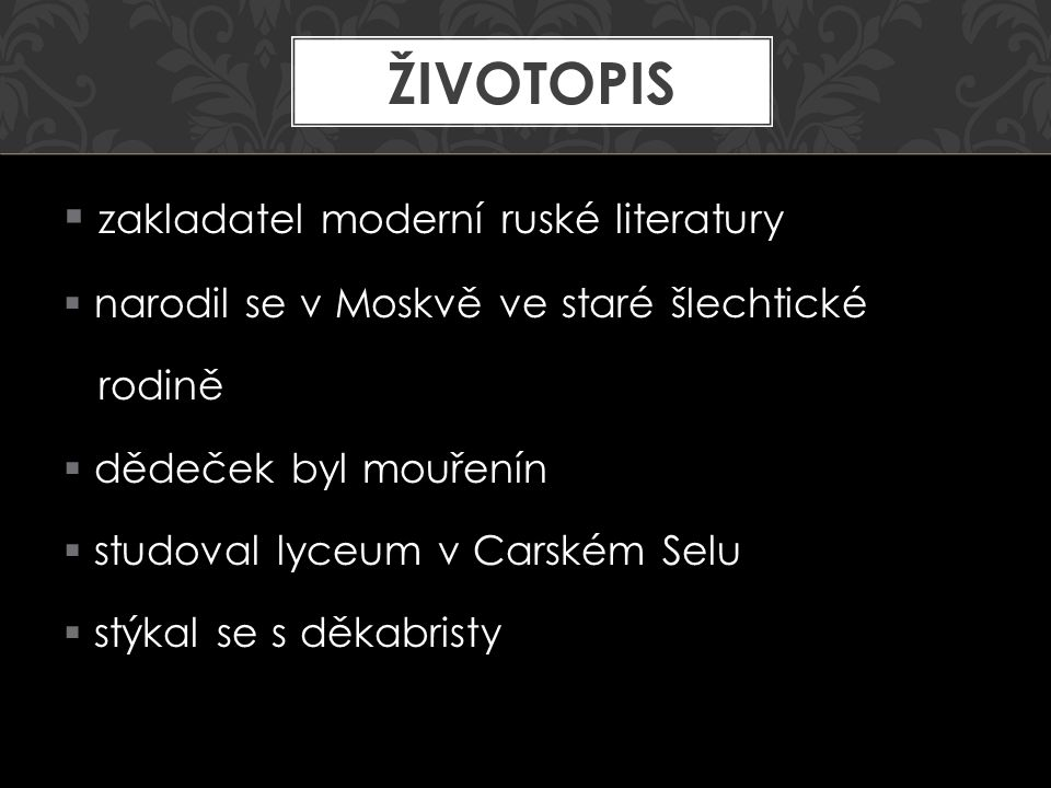 Životopis zakladatel moderní ruské literatury