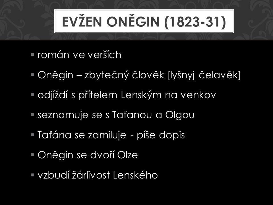 Evžen Oněgin (1823-31) román ve verších
