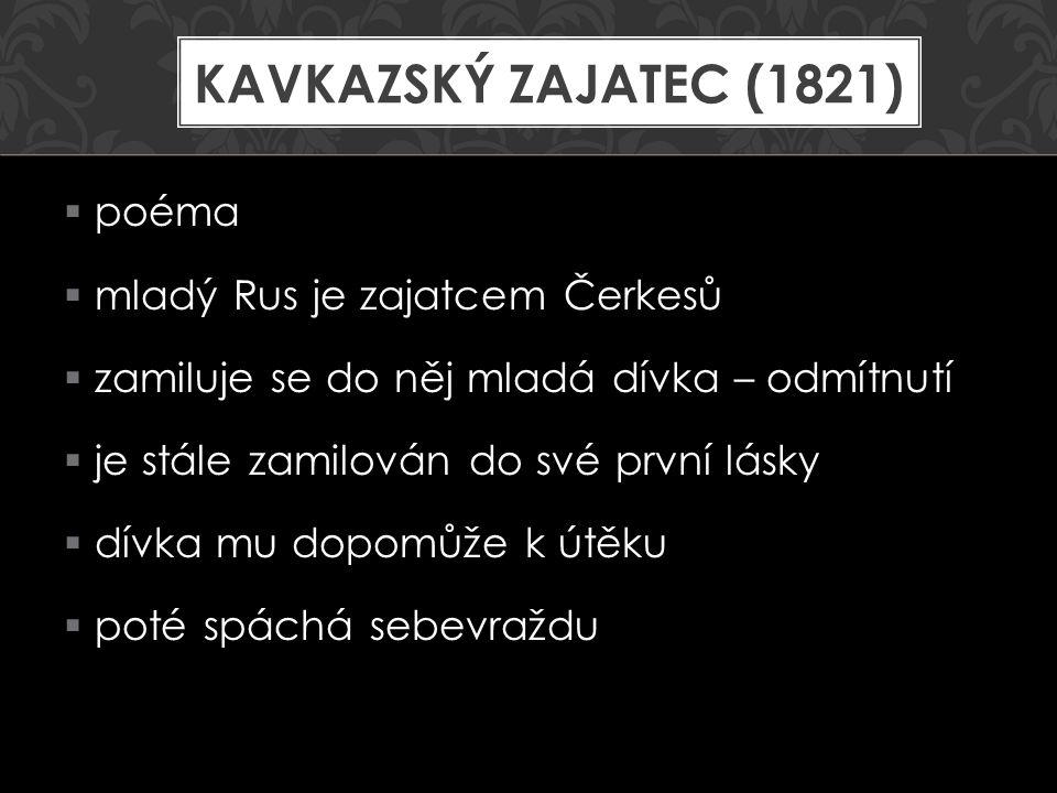 Kavkazský zajatec (1821) poéma mladý Rus je zajatcem Čerkesů