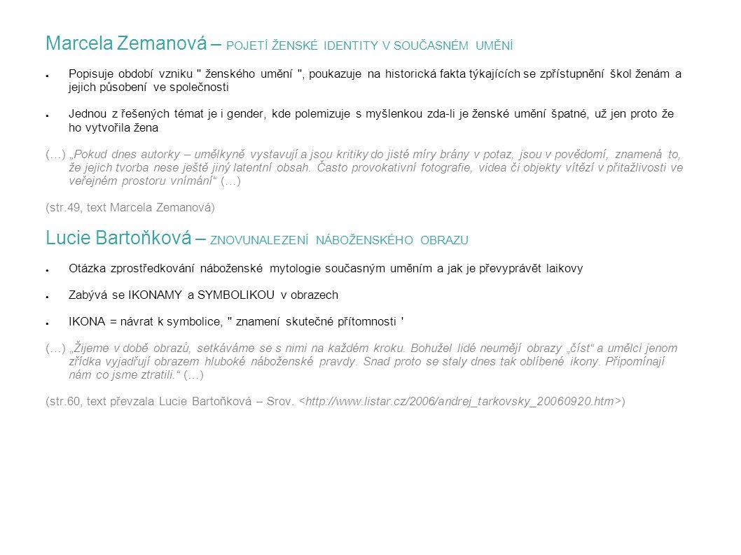 Marcela Zemanová – POJETÍ ŽENSKÉ IDENTITY V SOUČASNÉM UMĚNÍ