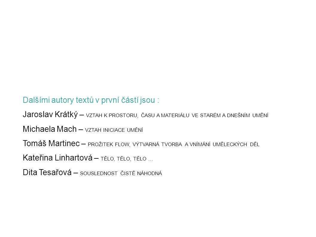 Dalšími autory textů v první částí jsou :