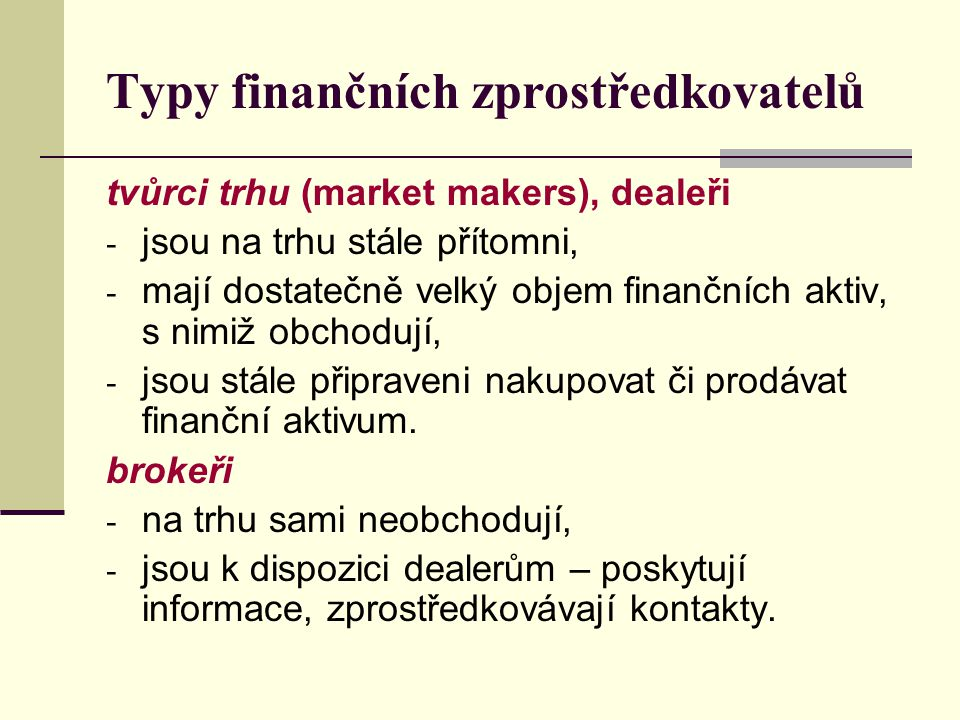 Typy finančních zprostředkovatelů