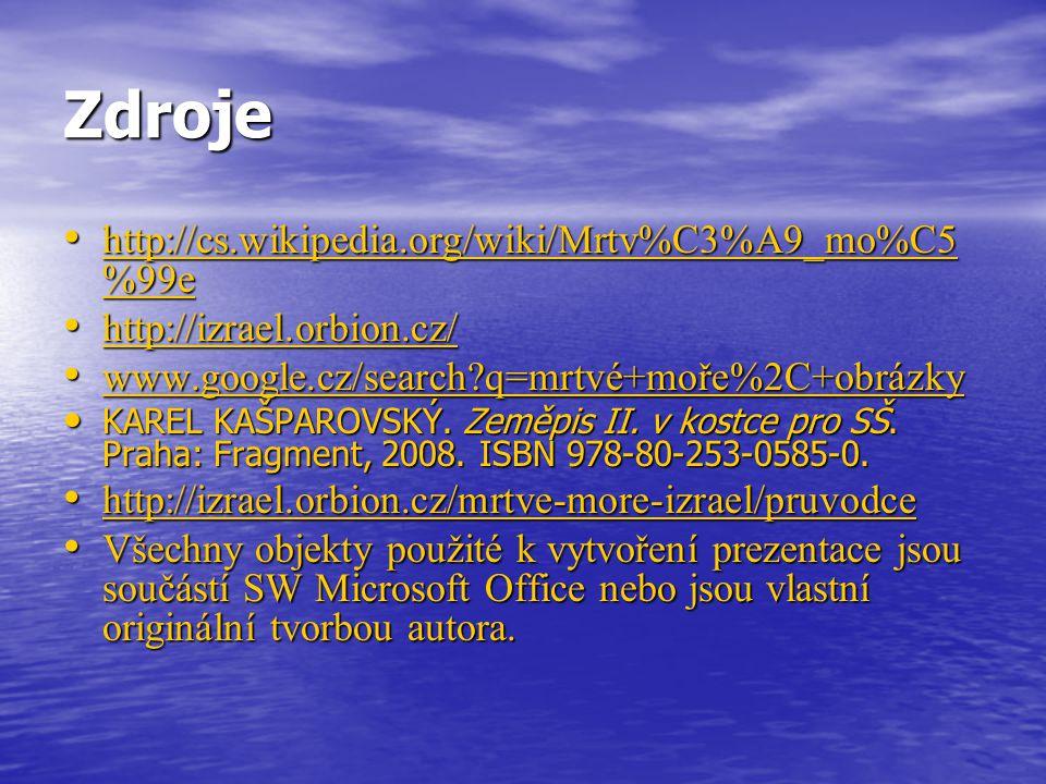 Zdroje http://cs.wikipedia.org/wiki/Mrtv%C3%A9_mo%C5%99e