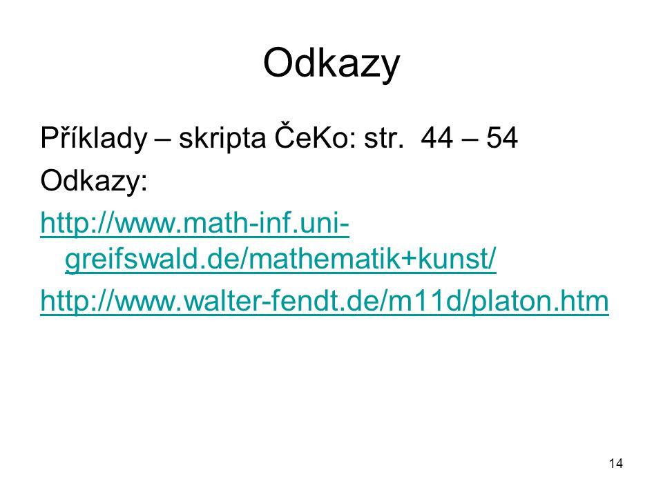 Odkazy Příklady – skripta ČeKo: str. 44 – 54 Odkazy: