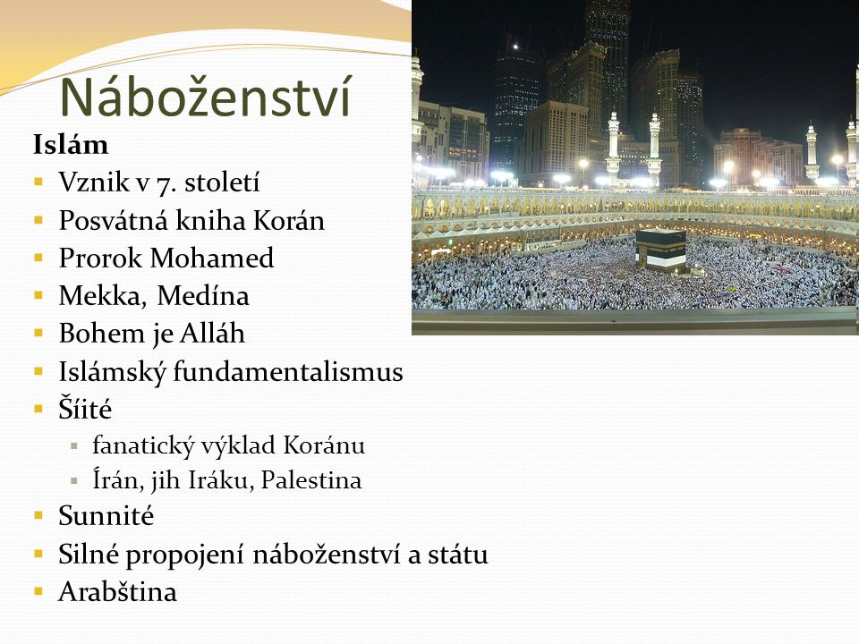 Náboženství Islám Vznik v 7. století Posvátná kniha Korán