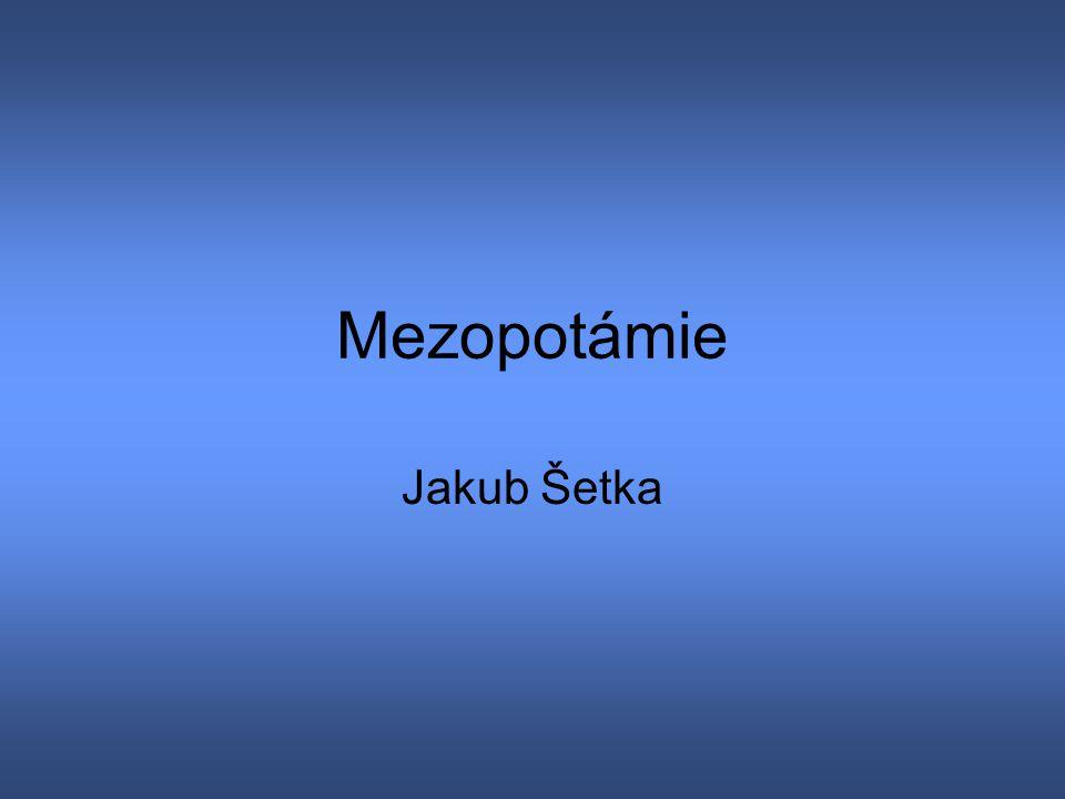 Mezopotámie Jakub Šetka