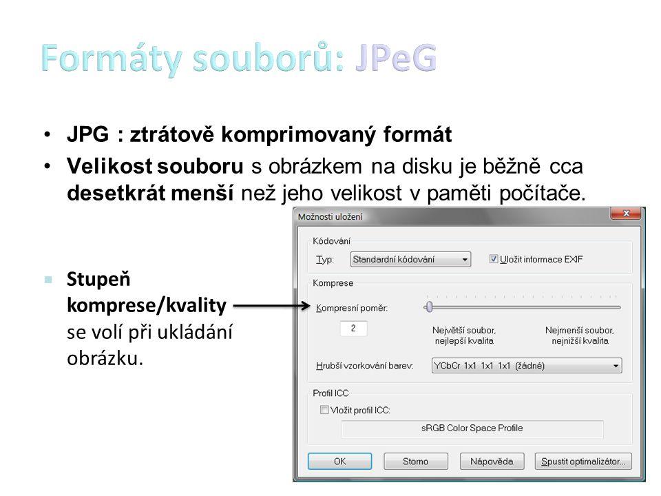Formáty souborů: JPeG JPG : ztrátově komprimovaný formát