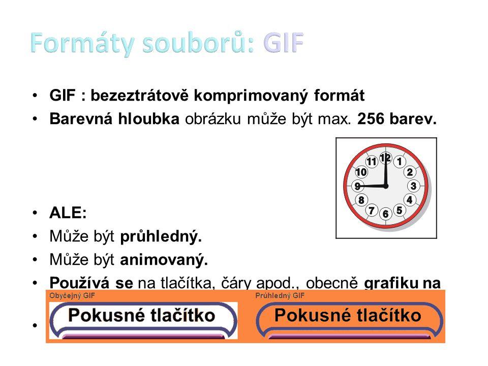 Formáty souborů: GIF GIF : bezeztrátově komprimovaný formát