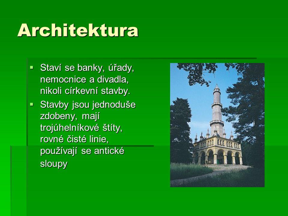 Architektura Staví se banky, úřady, nemocnice a divadla, nikoli církevní stavby.