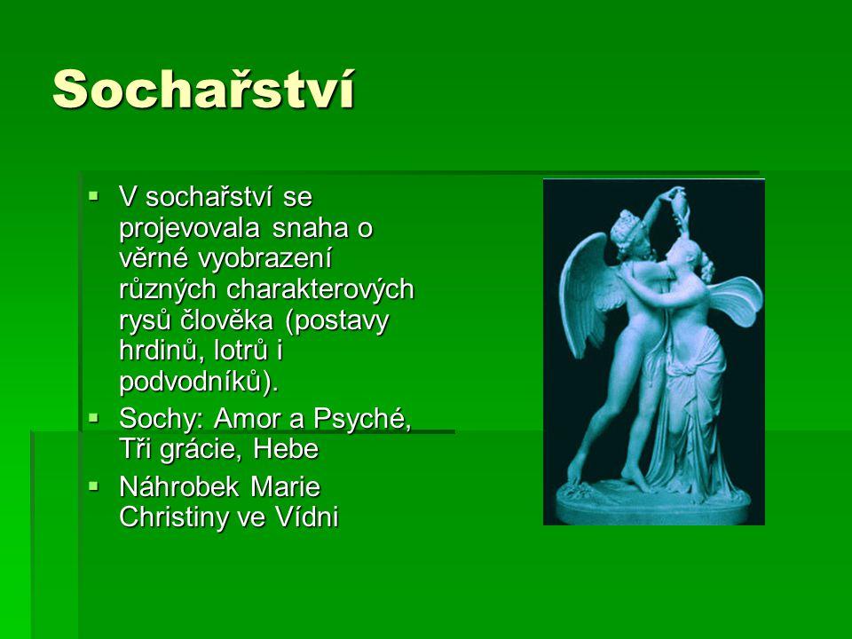 Sochařství V sochařství se projevovala snaha o věrné vyobrazení různých charakterových rysů člověka (postavy hrdinů, lotrů i podvodníků).