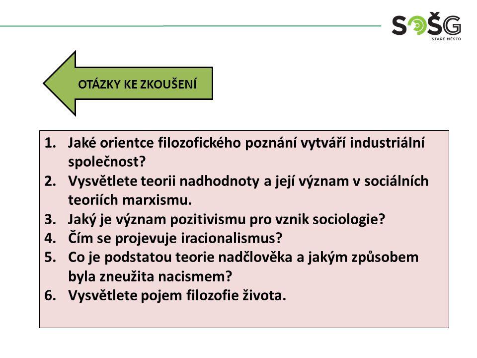 Jaké orientce filozofického poznání vytváří industriální společnost