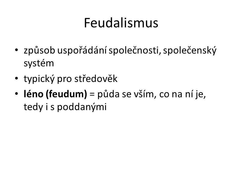 Feudalismus způsob uspořádání společnosti, společenský systém